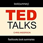 Summary: TED Talks by Chris Anderson: The Official TED Guide to Public Speaking |  FlashBooks Book Summaries