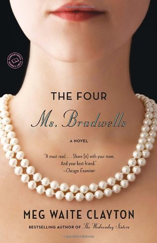By Meg Waite Clayton The Four Ms. Bradwells: A Novel (Reprint) (Clayton Meg Waite compare prices)