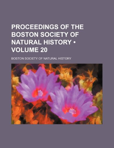 Proceedings of the Boston Society of Natural History (Volume 20)
