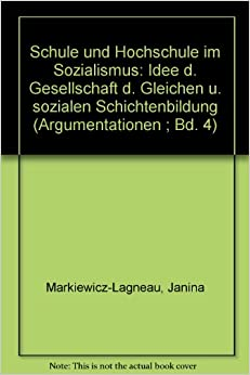 Schule und Hochschule im Sozialismus: Idee d. Gesellschaft d. Gleichen