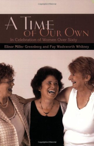 A Time of Our Own: In Celebration of Women over Sixty