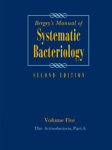 Bergey's Manual of Systematic Bacteriology: Volume 5: The Actinobacteria: Tthe Actinobacteria v. 5 (Bergey's Manual of Systematic Bacteriology 2nd Edition)