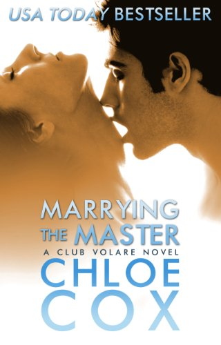 Marrying The Master (Club Volare) by Chloe Cox