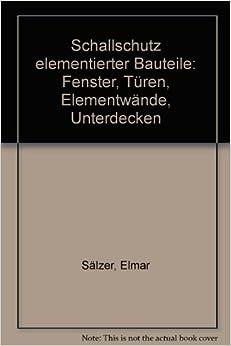 schallschutz elementierter bauteile fenster turen elementwande unterdecken german edition
