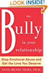 The Bully in Your Relationship: Stop...