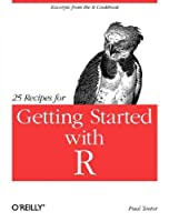 25 Recipes for Getting Started with R Front Cover