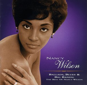 Nancy Wilson - Ballads,Blues & Big Bands - Zortam Music