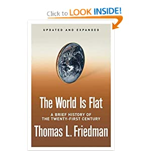 The World Is Flat [Updated and Expanded]: A Brief History of the Twenty-first Century by Thomas L. Friedman