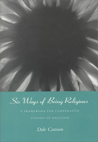 Six Ways of Being Religious: A Framework for Comparative...