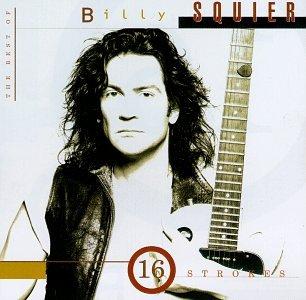 Billy Squier - 16 Strokes, The Best of Billy Squier - Zortam Music