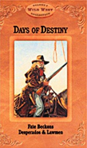 Days Of Destiny: Fate Beckons Desperados and Lawmen PDF