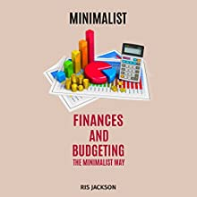 Minimalist: Finances and Budgeting the Minimalist Way Audiobook by Ris Jackson Narrated by Kimberly Hughey