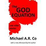 The God Equation and Other Stories ~ Michael A.R. Co