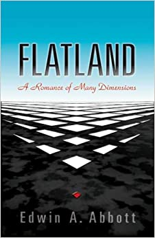 the four dimensions of reality in flatland by edwin a abbot Flatland: a romance of many dimensions (amazonclassics edition) kindle edition by edwin a abbott (author).