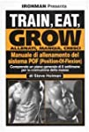 Train, eat, grow-Allenati, mangia, cr...