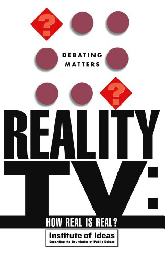 Reality TV: How Real Is Real (Debating Matters)