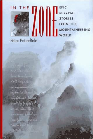 In the Zone: Epic Survival Stories from the Mountaineering World