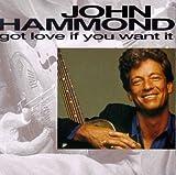 John Hammond Got Love If You Want It