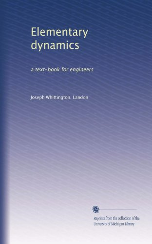 Elementary Dynamics: a textbook for engineers