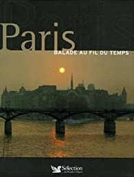 Paris : Balade au fil du temps par  Reader's Digest