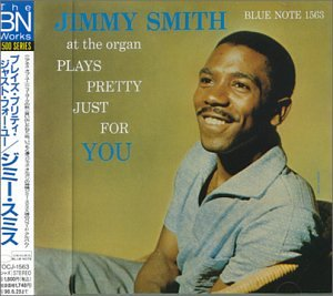 Jimmy Smith - Plays Pretty Just For You - Zortam Music