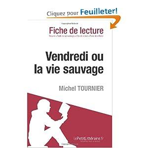 Vendredi ou la vie sauvage de michel tournier - Fiche de lecture effroyables jardins michel quint ...