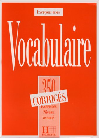 Les 350 Exercices de Vocabulaire - Avance Answer Key...