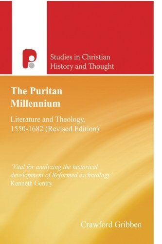 the-puritan-millennium-literature-and-theology-1550-1682-studies-in-christian-history-and-thought-by