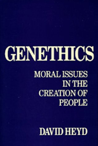 Genethics: Moral Issues in the Creation of People