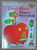 Lowly Worm: Things on Wheels Book (Collins colour cubs) (0001235141) by Scarry, Richard