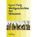 """Weltgeschichte der Sklavereivon """"Egon Flaig"""""""