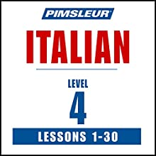 Italian Level 4: Learn to Speak and Understand Italian with Pimsleur Language Programs Speech by  Pimsleur Narrated by  Pimsleur