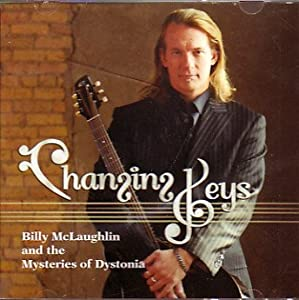 Changing Keys - Billy McLaughlin and the Mysteries of Dystonia