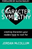 Character Sympathy: creating characters your readers HAVE to root for (Writing Craft) (Volume 2)