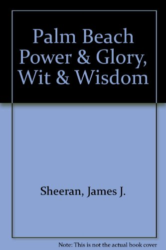 Palm Beach Power & Glory, Wit & Wisdom