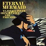 ルパン三世 テレビスペシャル 2011 オリジナル・サウンドトラック 「Eternal Mermaid」