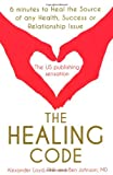 Image of The Healing Code: 6 Minutes to Heal the Source of Your Health, Success or Relationship Issue