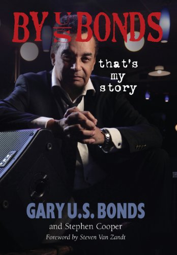 By U.S. Bonds: That's My Story by Gary U.S. Bonds and Stephen Cooper