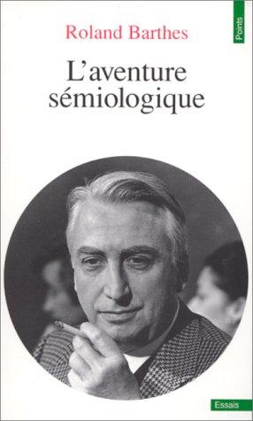 L'aventure Semiologique (French Edition)