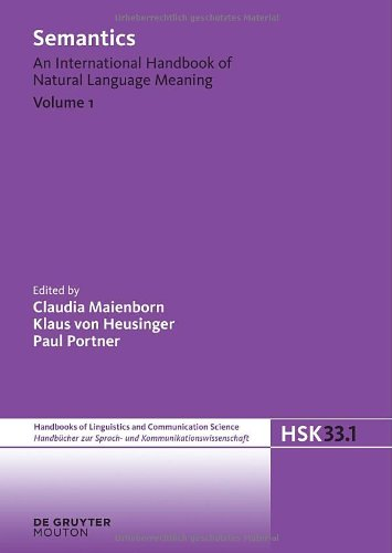 Semantics: An International Handbook of Natural Language Meaning: Volume 1