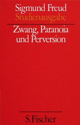 Zwang, Paranoia und Perversion. (Studienausgabe) Bd. 7 von 10 u. Erg.-Bd.