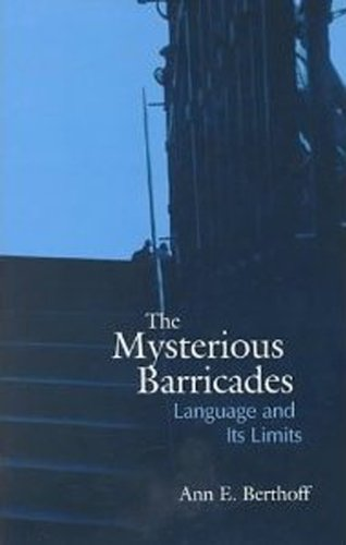 The Mysterious Barricades: Language and its Limits (Toronto Studies in Semiotics and Communication) PDF