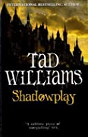Shadowplay: Shadowmarch Trilogy Book Two (Shadowmarch Quartet)