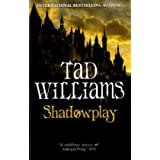 Shadowplay: Shadowmarch Trilogy Book Two (Shadowmarch Quartet)by Tad Williams