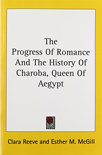 The Progress of Romance and the History of Charoba, Queen of Aegypt