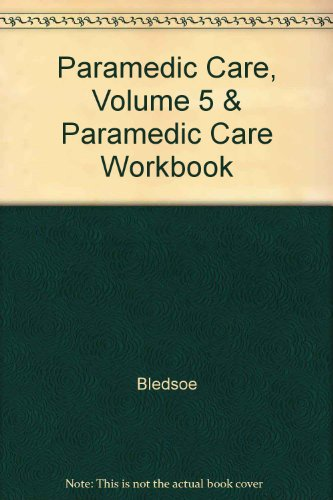 Paramedic Care, Volume 5 & Paramedic Care Workbook
