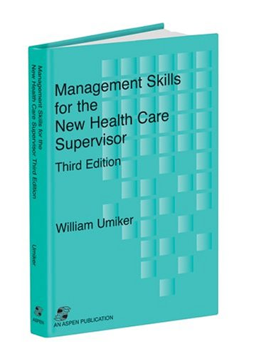 Management Skills for the New Health Care Supervisor