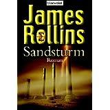"""Sandsturm. Romanvon """"James Rollins"""""""
