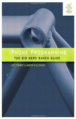 iPhone Programming: The Big Nerd Ranch Guide (Big Nerd...