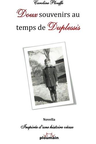 doux-souvenirs-au-temps-de-duplessis-inspiree-dune-histoire-vecue-french-edition